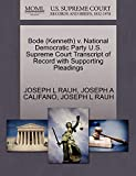 RAUH, JOSEPH L: Bode (Kenneth) v. National Democratic Party U.S. Supreme Court Transcript of Record with Supporting Pleadings