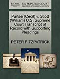 FITZPATRICK, PETER: Partee (Cecil) v. Scott (William) U.S. Supreme Court Transcript of Record with Supporting Pleadings
