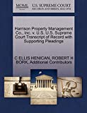 HENICAN, C ELLIS: Harrison Property Management Co., Inc. v. U.S. U.S. Supreme Court Transcript of Record with Supporting Pleadings