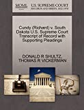 SHULTZ, DONALD R: Cundy (Richard) v. South Dakota U.S. Supreme Court Transcript of Record with Supporting Pleadings