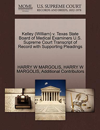 kelley-william-v-texas-state-board-of-medical-examiners-us-supreme-court-transcript-of-record-with-supporting-pleadings