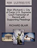 BLAIR, RICHARD: Blair (Richard) v. City of Fargo U.S. Supreme Court Transcript of Record with Supporting Pleadings