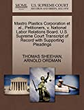 SHEEHAN, THOMAS: Mastro Plastics Corporation et al., Petitioners, v. National Labor Relations Board. U.S. Supreme Court Transcript of Record with Supporting Pleadings