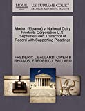 BALLARD, FREDERIC L: Morton (Eleanor) v. National Dairy Products Corporation U.S. Supreme Court Transcript of Record with Supporting Pleadings