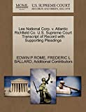 ROME, EDWIN P: Lee National Corp. v. Atlantic Richfield Co. U.S. Supreme Court Transcript of Record with Supporting Pleadings