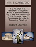CARTER, ROBERT L: T. J. Marshall et al., Petitioners, v. Mayor and Board of Selectmen of the City of McComb, Mississippi. U.S. Supreme Court Transcript of Record with Supporting Pleadings