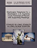 LONG, STANLEY B: Washington Telephone Co. v. Washington. U.S. Supreme Court Transcript of Record with Supporting Pleadings