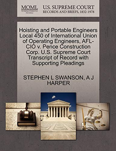 hoisting-and-portable-engineers-local-450-of-international-union-of-operating-engineers-afl-cio-v-pence-construction-corp-us-supreme-court-transcript-of-record-with-supporting-pleadings