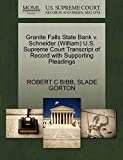 BIBB, ROBERT C: Granite Falls State Bank v. Schneider (William) U.S. Supreme Court Transcript of Record with Supporting Pleadings
