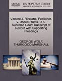 WOLF, GEORGE: Vincent J. Ricciardi, Petitioner, v. United States. U.S. Supreme Court Transcript of Record with Supporting Pleadings