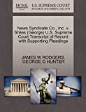RODGERS, JAMES W: News Syndicate Co., Inc. v. Shiles (George) U.S. Supreme Court Transcript of Record with Supporting Pleadings