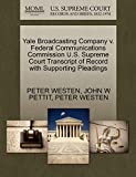 WESTEN, PETER: Yale Broadcasting Company v. Federal Communications Commission U.S. Supreme Court Transcript of Record with Supporting Pleadings