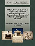 DEMPSEY, WILLIAM J: WHDH, Inc. v. U.S. Court of Appeals for District of Columbia Circuit U.S. Supreme Court Transcript of Record with Supporting Pleadings