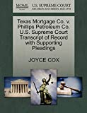 COX, JOYCE: Texas Mortgage Co. v. Phillips Petroleum Co. U.S. Supreme Court Transcript of Record with Supporting Pleadings