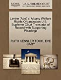TOCH, RUTH KESSLER: Lavine (Abe) v. Albany Welfare Rights Organization U.S. Supreme Court Transcript of Record with Supporting Pleadings