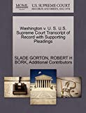 GORTON, SLADE: Washington v. U. S. U.S. Supreme Court Transcript of Record with Supporting Pleadings