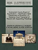 GRISWOLD, ERWIN N: Snohomish County Board of Equalization v. Washington State Department of Revenue U.S. Supreme Court Transcript of Record with Supporting Pleadings