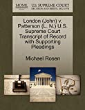 Rosen, Michael: London (John) v. Patterson (L. N.) U.S. Supreme Court Transcript of Record with Supporting Pleadings