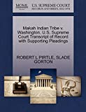 PIRTLE, ROBERT L: Makah Indian Tribe v. Washington. U.S. Supreme Court Transcript of Record with Supporting Pleadings