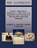 CARTER, ROBERT L: Frank L. Martin et al., Petitioners, v. New York. U.S. Supreme Court Transcript of Record with Supporting Pleadings