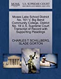 SCHILLBERG, CHARLES T: Moses Lake School District No. 161 V, Big Bend Community College, District No. 18 U.S. Supreme Court Transcript of Record with Supporting Pleadings