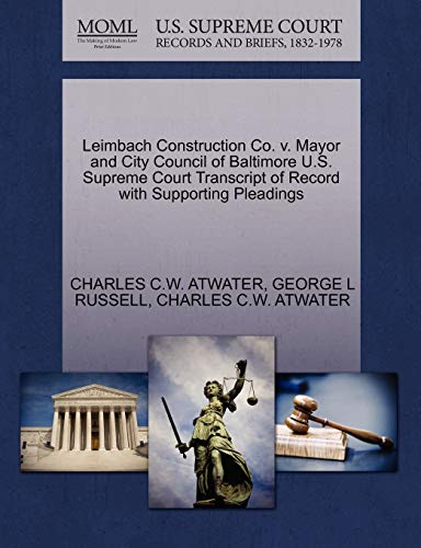 leimbach-construction-co-v-mayor-and-city-council-of-baltimore-us-supreme-court-transcript-of-record-with-supporting-pleadings