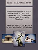 CASSIDY, JOHN J: Firestone Plastics Co. v. U.S. Department of Labor U.S. Supreme Court Transcript of Record with Supporting Pleadings