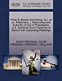 FREEMAN, DAVID: Philip B. Basser Advertising, Inc., et al., Petitioners, v. Redevelopment Authority of City of Philadelphia. U.S. Supreme Court Transcript of Record with Supporting Pleadings
