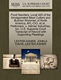 ASHER, LESTER: Food Handlers, Local 425 of the Amalgamated Meat Cutters and Butcher Workmen of North America, AFL-CIO, et al., Petitioners, v. Valmac Industries, ... of Record with Supporting Pleadings