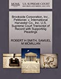 SMITH, ROBERT H: Brookside Corporation, Inc., Petitioner, v. International Harvester Co., Inc. U.S. Supreme Court Transcript of Record with Supporting Pleadings