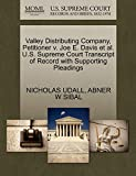 UDALL, NICHOLAS: Valley Distributing Company, Petitioner v. Joe E. Davis et al. U.S. Supreme Court Transcript of Record with Supporting Pleadings