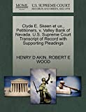 AKIN, HENRY D: Clyde E. Skeen et ux., Petitioners, v. Valley Bank of Nevada. U.S. Supreme Court Transcript of Record with Supporting Pleadings