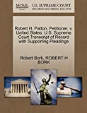 Bork, Robert: Robert H. Patton, Petitioner, v. United States. U.S. Supreme Court Transcript of Record with Supporting Pleadings