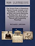 BROWN, RICHARD L: The School Town of Speedway, Marion County, Indiana, et al., Appellants, v. Donny Brurell Buckley and Alycia Marquese Buckley, Etc., et al. U.S. ... of Record with Supporting Pleadings