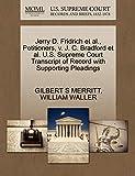 MERRITT, GILBERT S: Jerry D. Fridrich et al., Petitioners, v. J. C. Bradford et al. U.S. Supreme Court Transcript of Record with Supporting Pleadings