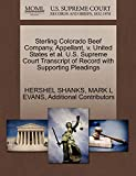 SHANKS, HERSHEL: Sterling Colorado Beef Company, Appellant, v. United States et al. U.S. Supreme Court Transcript of Record with Supporting Pleadings