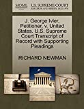 NEWMAN, RICHARD: J. George Ivler, Petitioner, v. United States. U.S. Supreme Court Transcript of Record with Supporting Pleadings