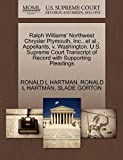 HARTMAN, RONALD L: Ralph Williams' Northwest Chrysler Plymouth, Inc., et al., Appellants, v. Washington. U.S. Supreme Court Transcript of Record with Supporting Pleadings