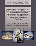 GORTON, SLADE: Department of Revenue of the State of Washington, Petitioner, v. Association of Washington Stevedoring Companies et al. U.S. Supreme Court Transcript of Record with Supporting Pleadings