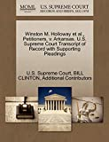 CLINTON, BILL: Winston M. Holloway et al., Petitioners, v. Arkansas. U.S. Supreme Court Transcript of Record with Supporting Pleadings