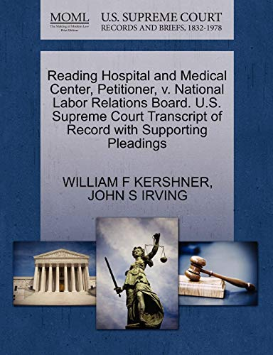 reading-hospital-and-medical-center-petitioner-v-national-labor-relations-board-us-supreme-court-transcript-of-record-with-supporting-pleadings