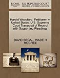 SEGAL, DAVID: Harold Woodford, Petitioner, v. United States. U.S. Supreme Court Transcript of Record with Supporting Pleadings