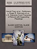 GORTON, SLADE: Harold Tracy et al., Petitioners, v. Roger R. Rutcosky et ux. U.S. Supreme Court Transcript of Record with Supporting Pleadings