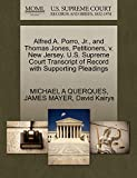 QUERQUES, MICHAEL A: Alfred A. Porro, Jr., and Thomas Jones, Petitioners, v. New Jersey. U.S. Supreme Court Transcript of Record with Supporting Pleadings