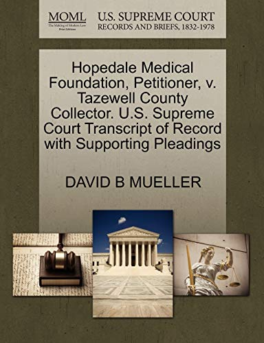 hopedale-medical-foundation-petitioner-v-tazewell-county-collector-us-supreme-court-transcript-of-record-with-supporting-pleadings