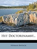 Bavinck, Herman: Het Doctorenambt... (Dutch Edition)