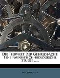 Steinmann, Paul: Die Tierwelt Der Gebirgsbäche: Eine Faunistisch-biologische Studie ...... (German Edition)