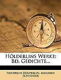 Hölderlin, Friedrich: Hölderlins Werke: Bd. Gedichte... (German Edition)