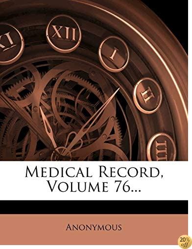 TMedical Record, Volume 76...