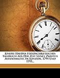 Haydn, Joseph: Joseph Haydns Handschriftliches Tagebuch Aus Der Zeit Seines Zweiten Aufenthaltes In London, 1794 Und 1795... (German Edition)
